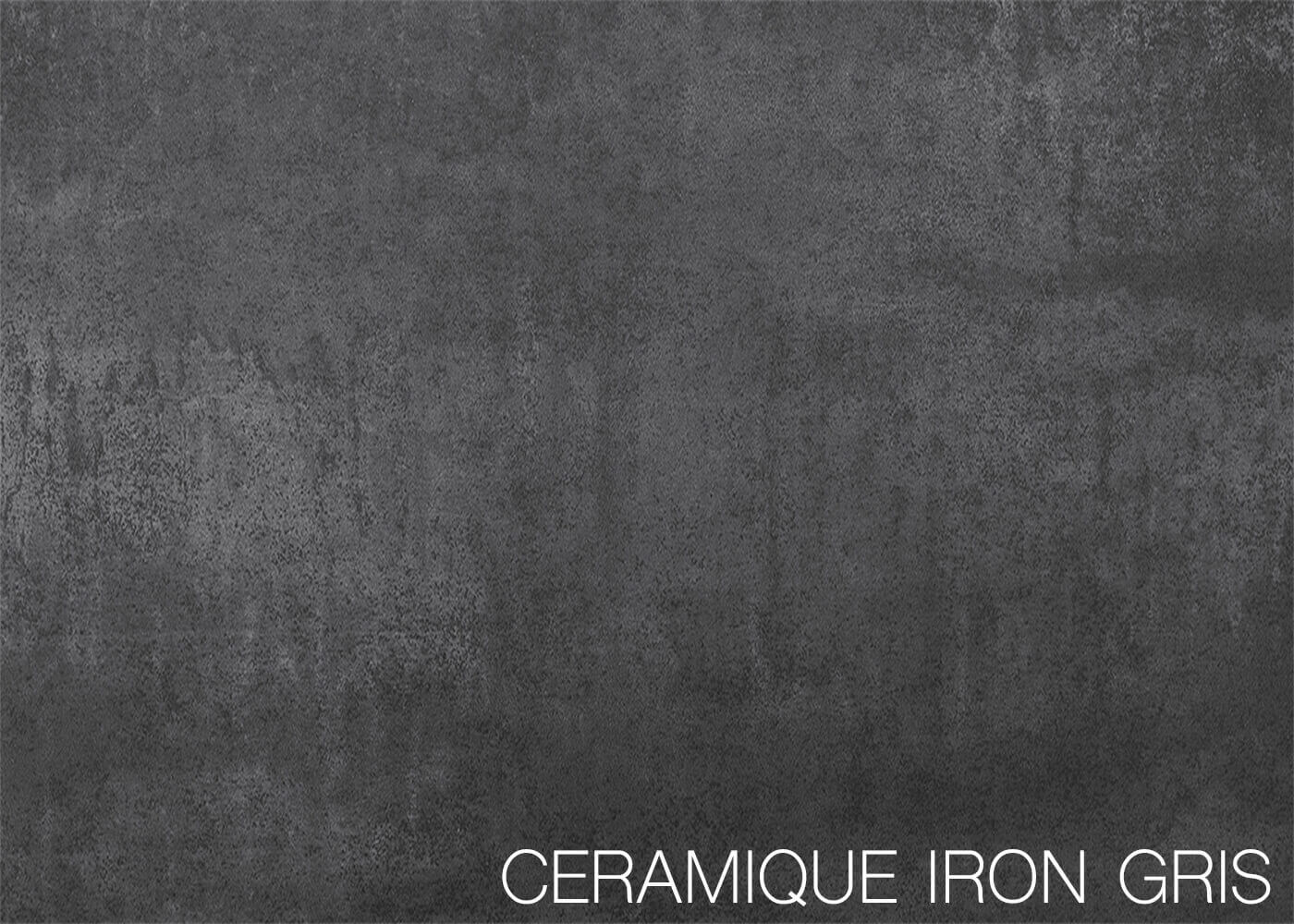CERAMIQUE IRON GREY